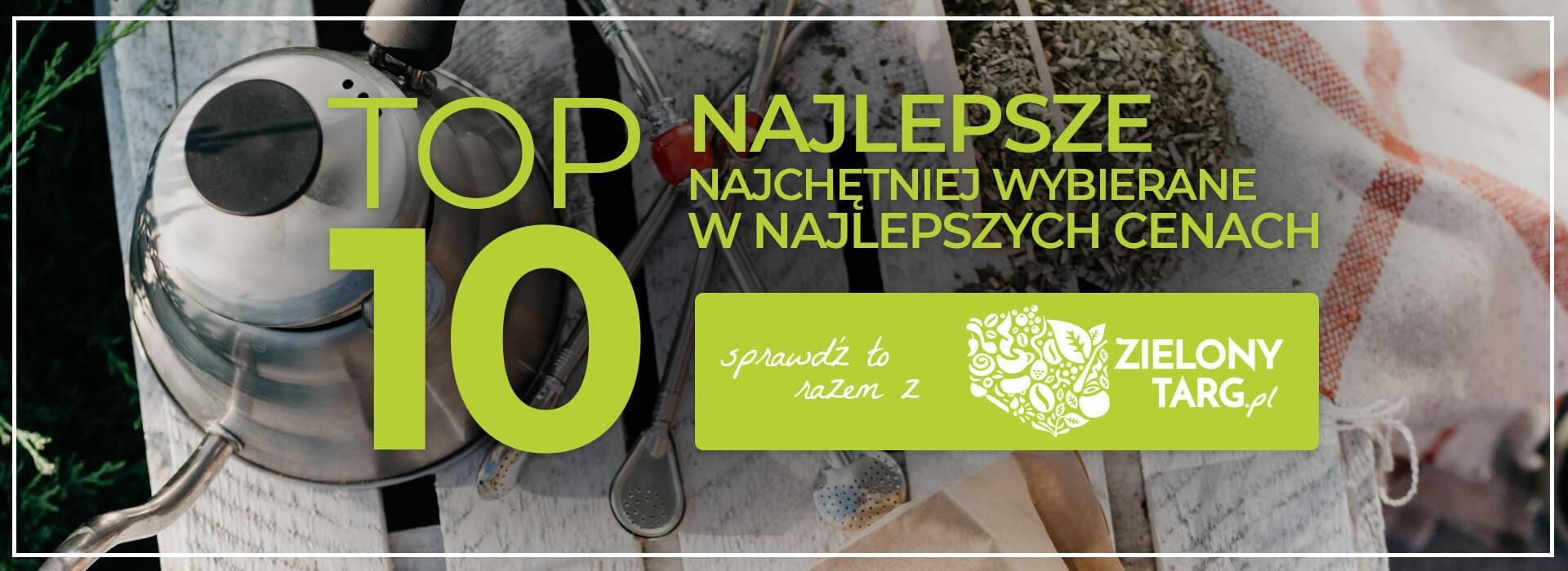 TOP 10 najlepszych i najchętniej wybieranych yerba mate w sklepie ZielonyTarg.pl
