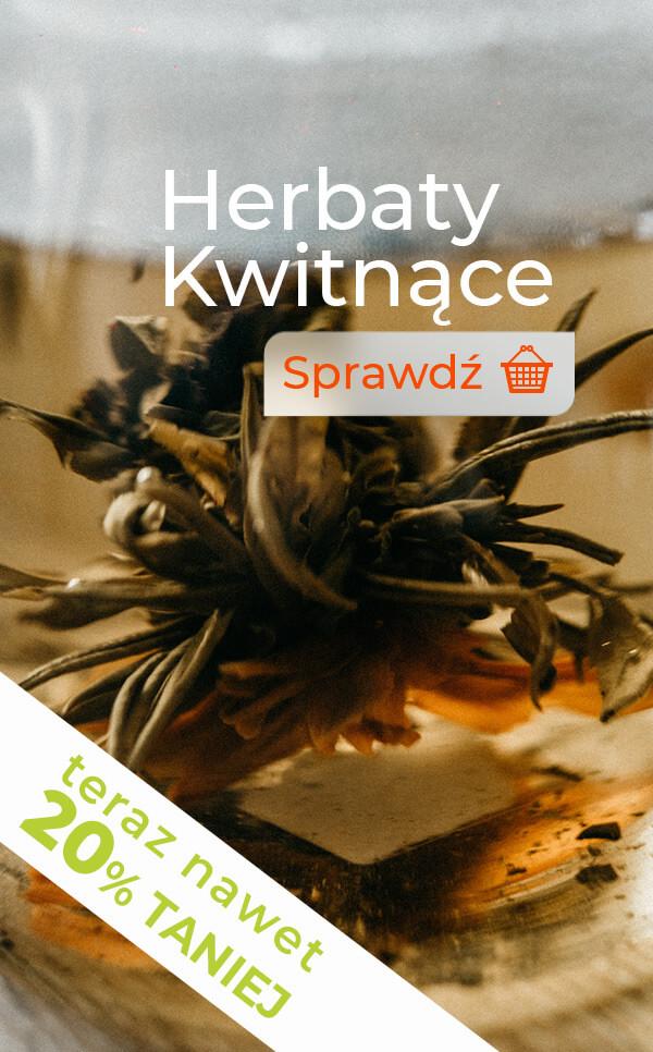 Herbaty Kwitnące - Tylko teraz 20% taniej!